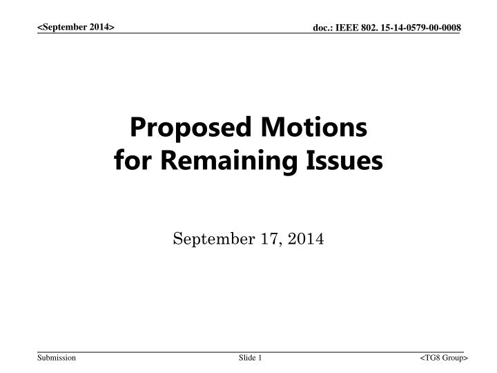 Proposed motions for remaining issues