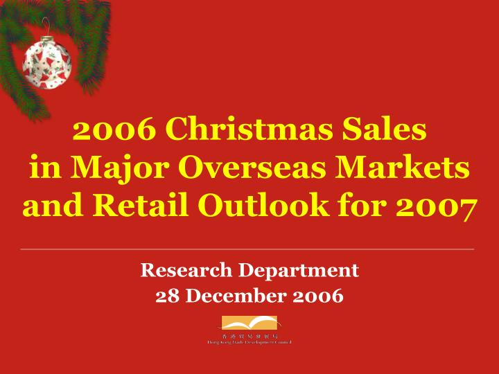 2006 christmas sales in major overseas markets and retail outlook for 2007 n.