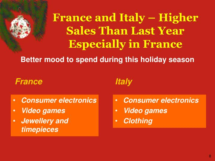 France and Italy – Higher Sales Than Last Year Especially in France