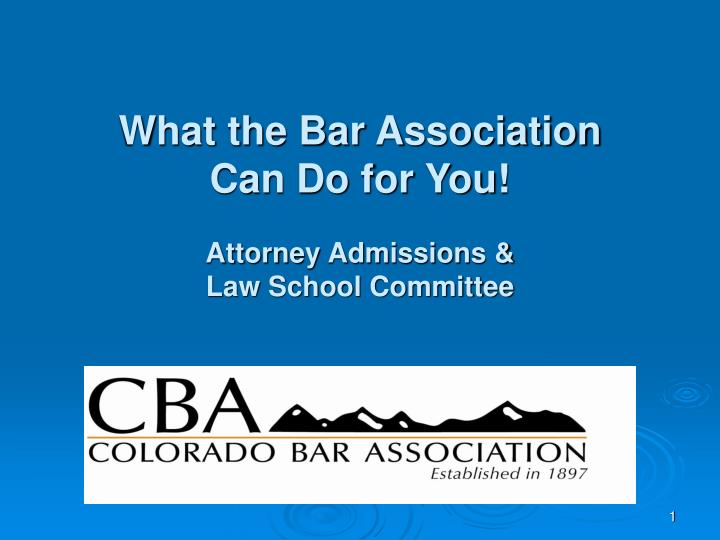 what the bar association can do for you attorney admissions law school committee n.