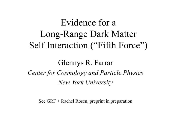 evidence for a long range dark matter self interaction fifth force n.