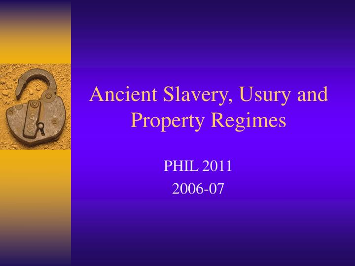 ancient slavery usury and property regimes n.