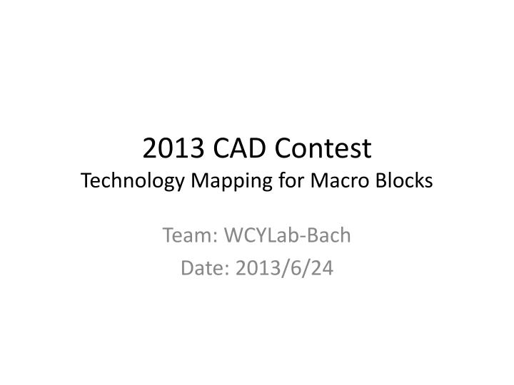 2013 cad contest technology mapping for macro blocks n.
