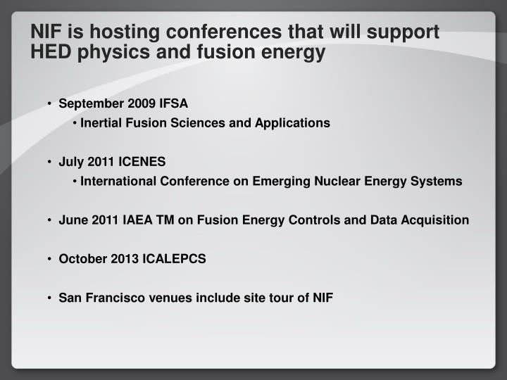 NIF is hosting conferences that will support HED physics and fusion energy