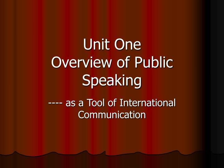 unit one overview of public speaking n.