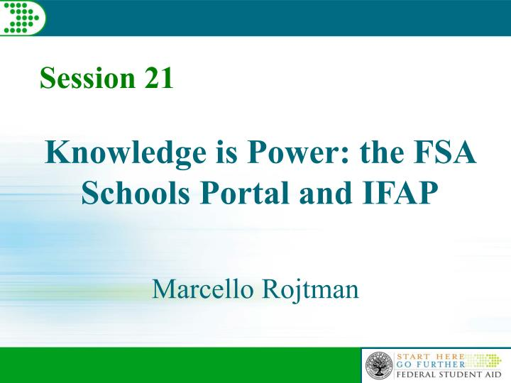 knowledge is power the fsa schools portal and ifap n.