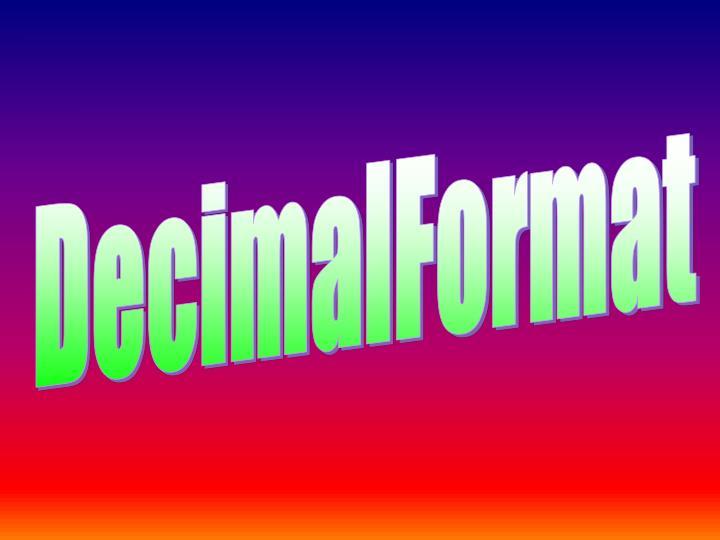 DecimalFormat