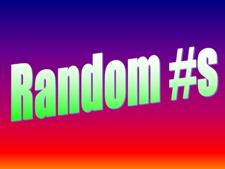 Random #s