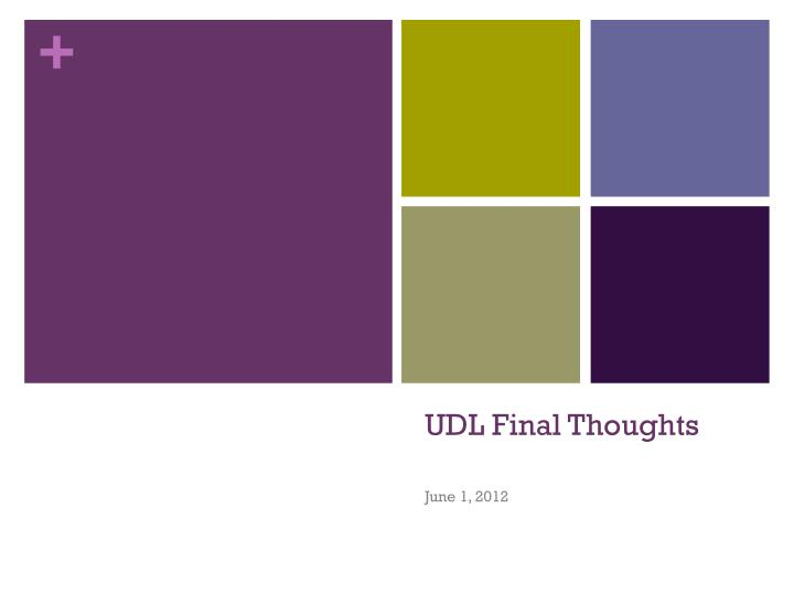 udl final thoughts n.