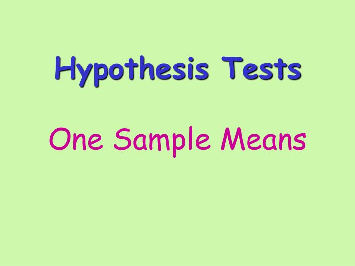 hypothesis tests one sample means n.
