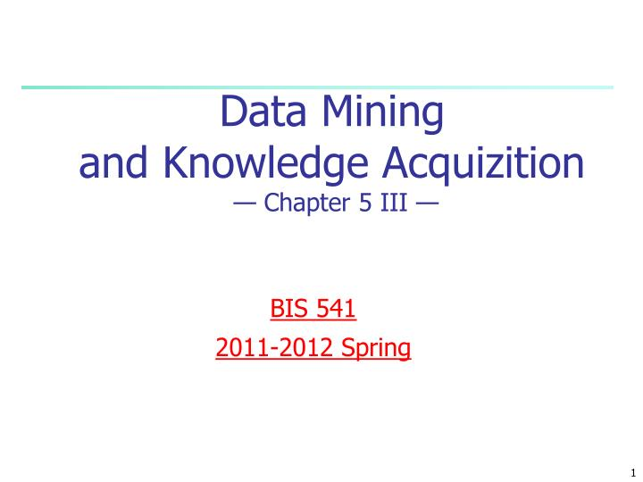 data mining and knowledge acquizition chapter 5 iii n.