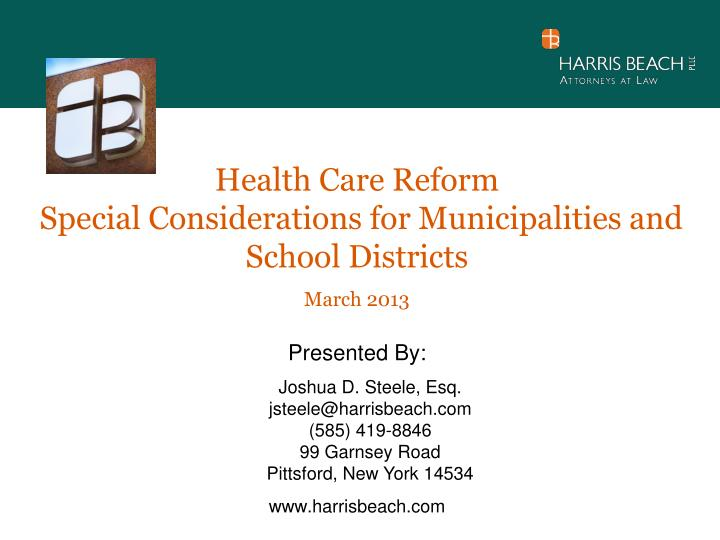 health care reform special considerations for municipalities and school districts march 2013 n.