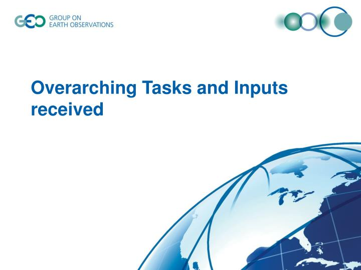 overarching tasks and inputs received n.