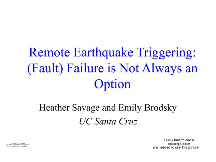 remote earthquake triggering fault failure is not always an option n.