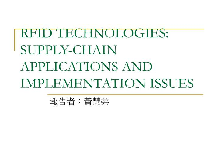 rfid technologies supply chain applications and implementation issues n.