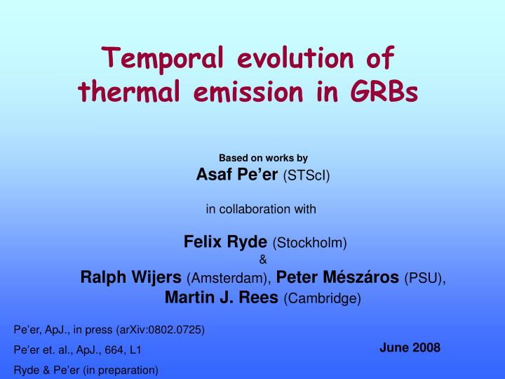 temporal evolution of thermal emission in grbs n.