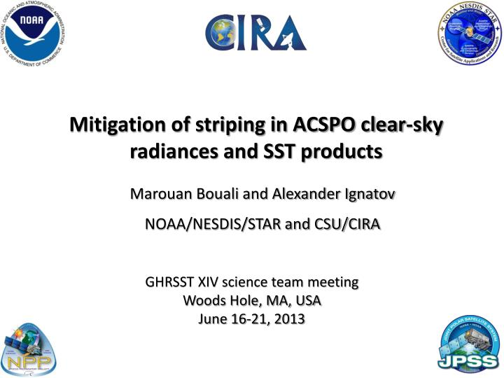 mitigation of striping in acspo clear sky radiances and sst products n.