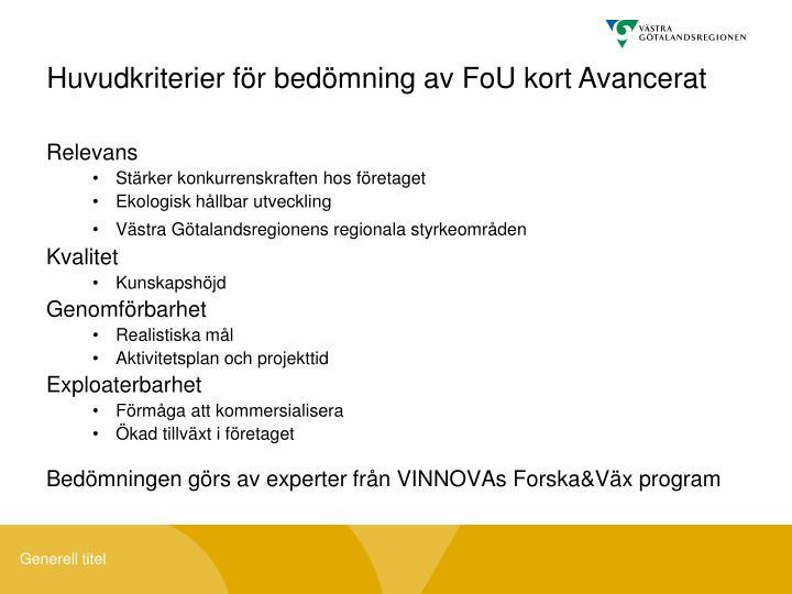 Huvudkriterier för bedömning av FoU kort Avancerat