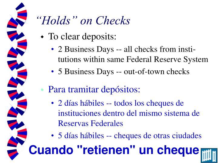 """Holds"" on Checks"