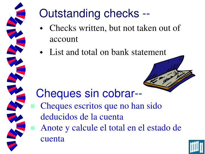 Outstanding checks --
