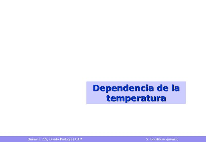 Dependencia de la temperatura