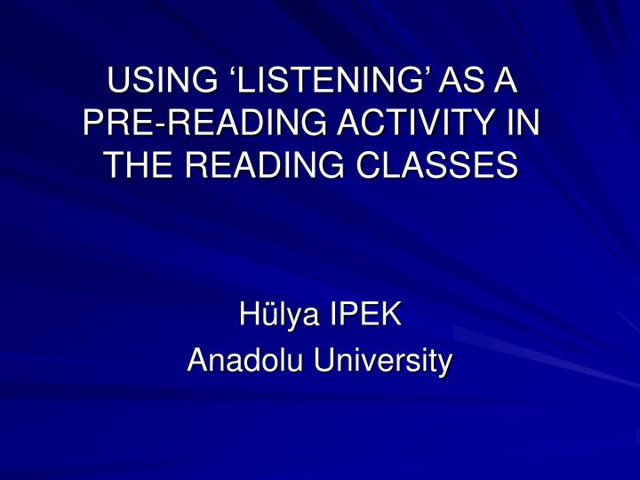 using listening as a pre reading activity in the reading classes n.