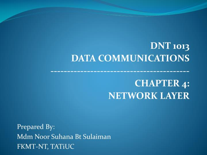 dnt 1013 data communications chapter 4 network layer n.