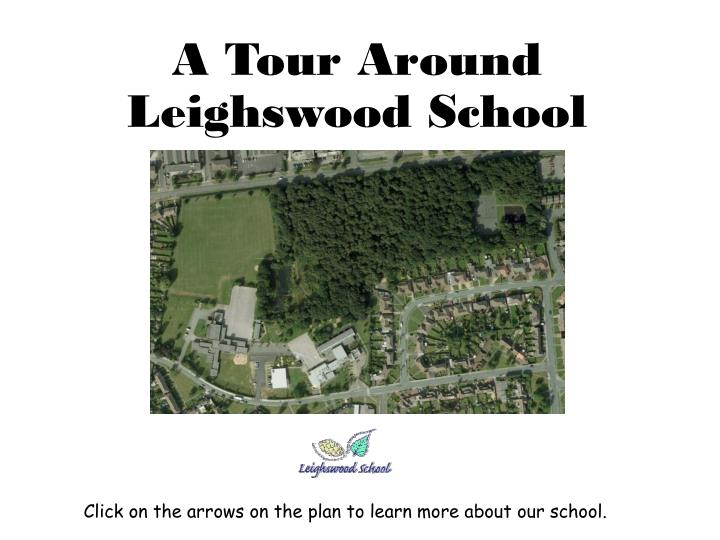 a tour around leighswood school n.