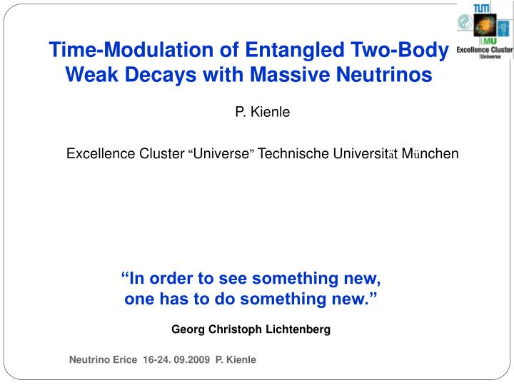 time modulation of entangled two body weak decays with massive neutrinos n.