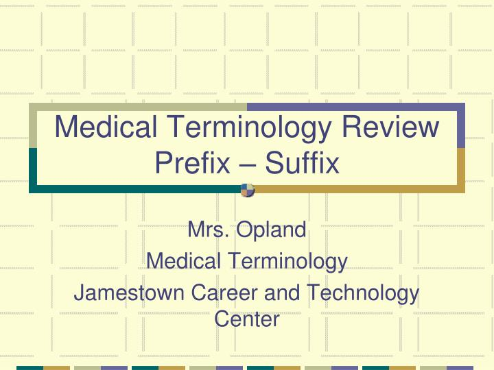 medical terminology review prefix suffix n.