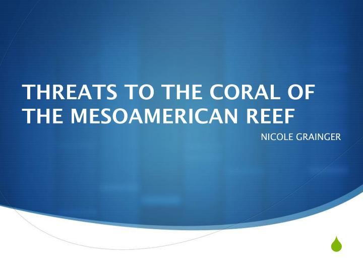 threats to the coral of the mesoamerican reef n.