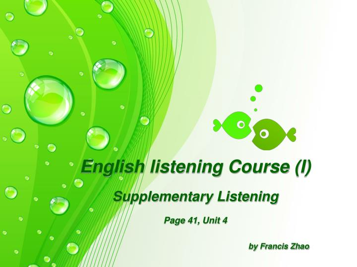english listening course i supplementary listening page 41 unit 4 by francis zhao n.