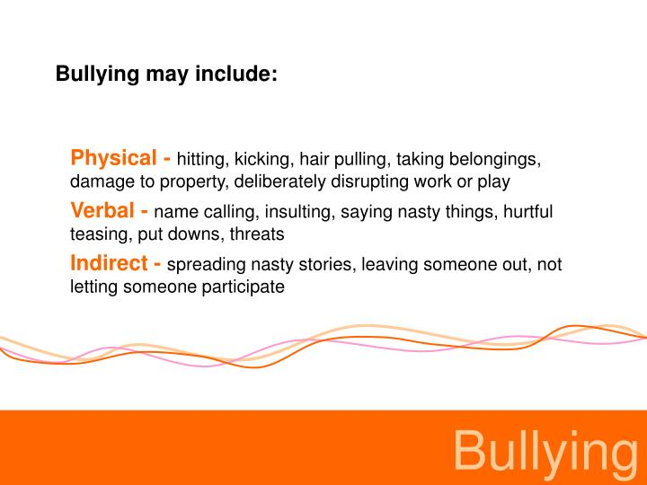 Bullying may include: