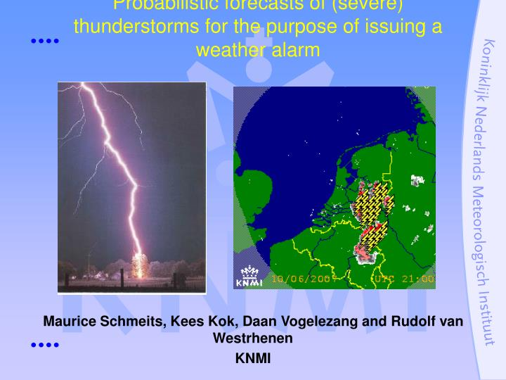 probabilistic forecasts of severe thunderstorms for the purpose of issuing a weather alarm n.