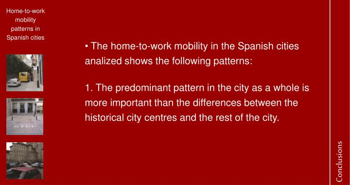 The home-to-work mobility in the Spanish cities analized shows the following patterns: