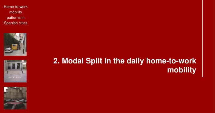 2. Modal Split in the daily home-to-work mobility