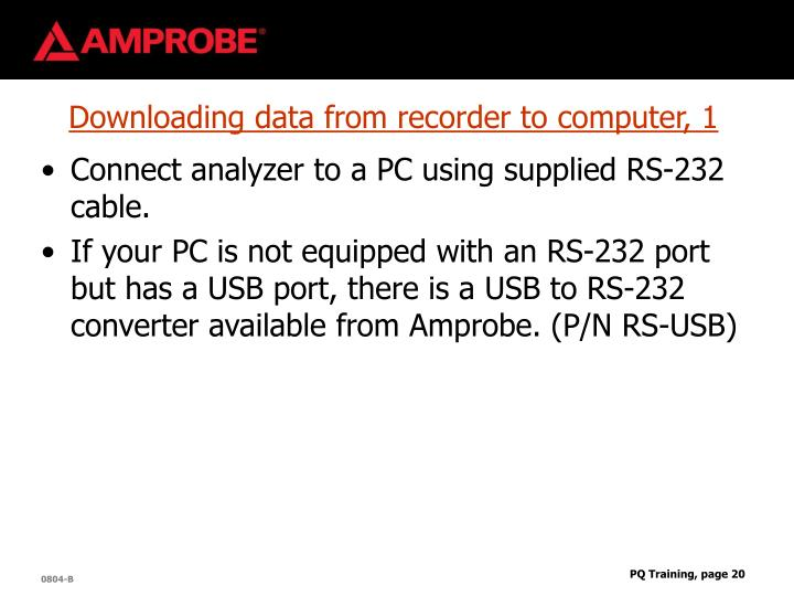Downloading data from recorder to computer, 1
