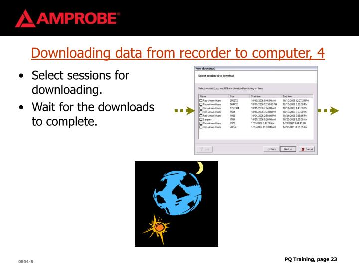 Downloading data from recorder to computer, 4