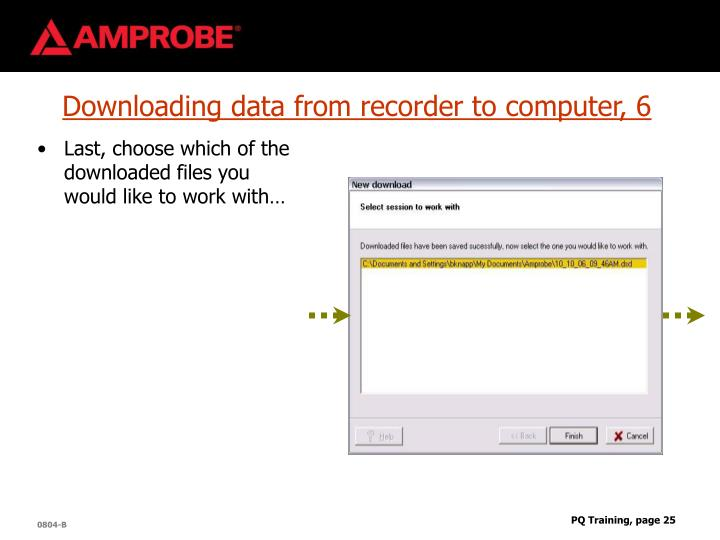Downloading data from recorder to computer, 6