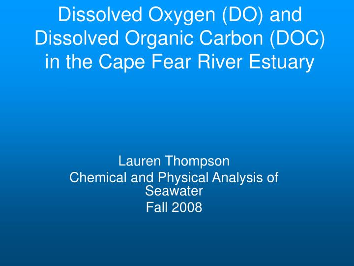dissolved oxygen do and dissolved organic carbon doc in the cape fear river estuary n.