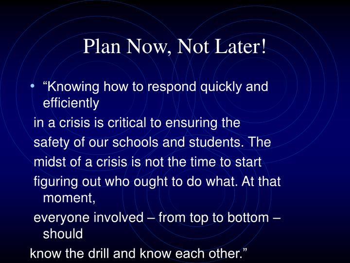 Plan now not later