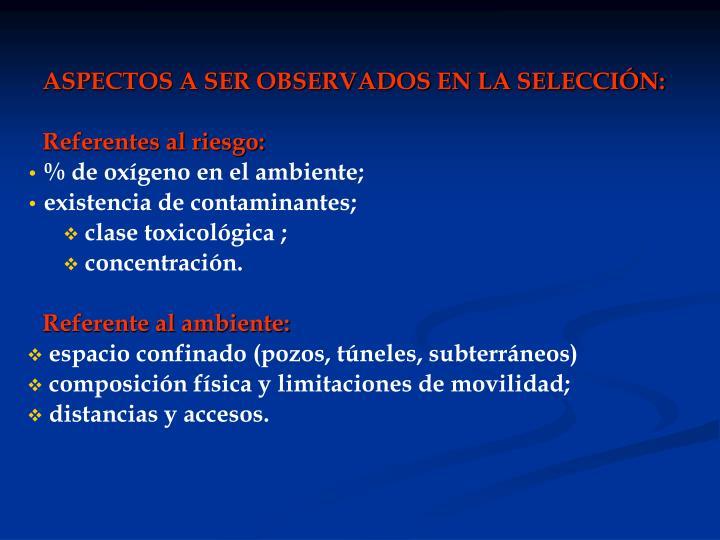 ASPECTOS A SER OBSERVADOS EN LA SELECCIÓN: