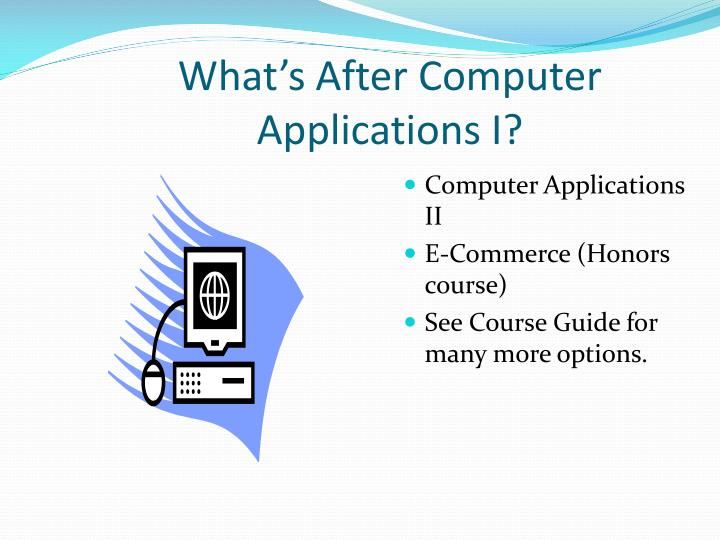 What's After Computer Applications I?