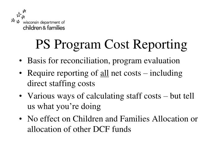 PS Program Cost Reporting