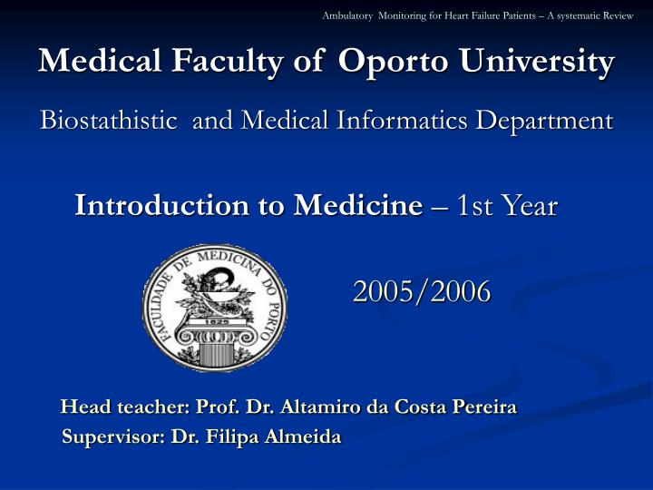 medical faculty of oporto university biostathistic and medical informatics department n.