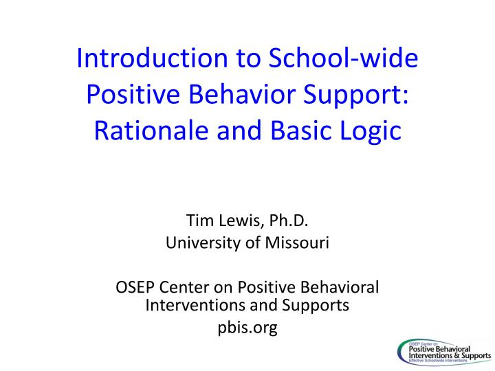 introduction to school wide positive behavior support rationale and basic logic n.