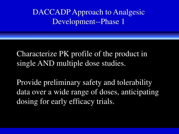 DACCADP Approach to Analgesic Development--Phase 1