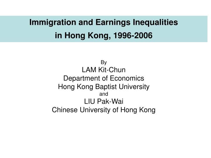 immigration and earnings inequalities in hong kong 1996 2006 n.