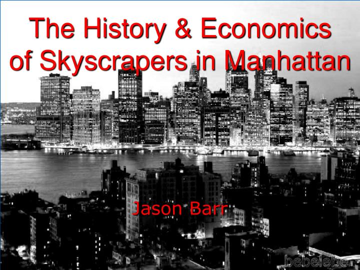 the history economics of skyscrapers in manhattan n.