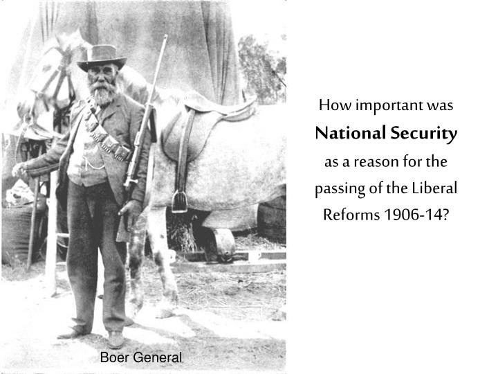 how important was national security as a reason for the passing of the liberal reforms 1906 14 n.